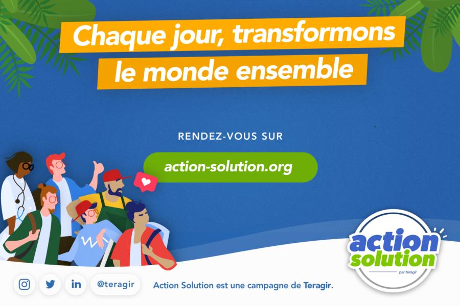 Teragir dévoile une nouvelle campagne de mobilisation citoyenne : Action Solution !